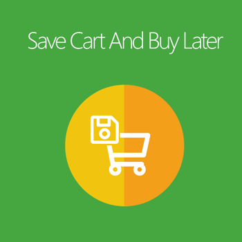 Magento 2 Save Cart and Buy Later