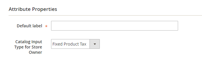 How to Setup Fixed Product Tax Magento 2 Attribute Properties